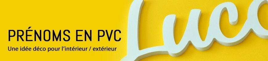 Prénoms en PVC découpés ou lettres découpées PVC idée déco maison.